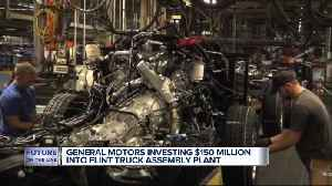 GM invest $150 million in Flint truck plant to increase pickup production [Video]