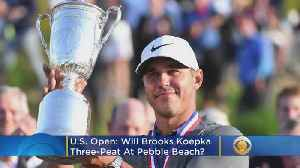 U.S. Open: Will Brooks Koepka Three-Peat At Pebble Beach? [Video]