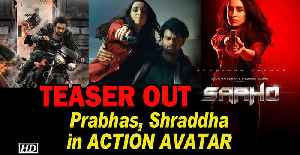 SAAHO TEASER Out | Prabhas, Shraddha in ACTION AVATAR [Video]