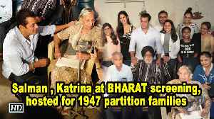 Salman , Katrina at BHARAT screening, hosted for 1947 partition families [Video]