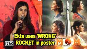 Ekta uses 'WRONG' ROCKET in 'MOM' poster | Mission Over Mars | Webseries [Video]