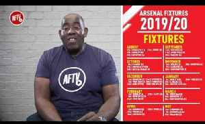 Arsenal's Fixtures 2019/20 - A Tough Start! [Video]