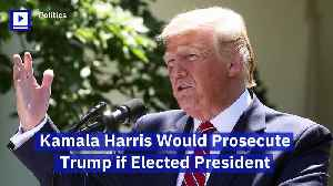 Kamala Harris Would Prosecute Trump if Elected President [Video]