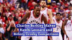 Charles Barkley Makes Kawhi Leonard and Sidney Crosby Comparison [Video]
