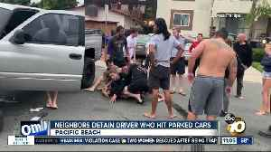 Pacific Beach neighbors detain driver who hit parked cars [Video]