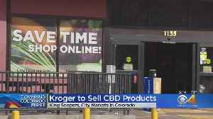 Kroger Plans To Sell CBD Products In Colorado Stores [Video]