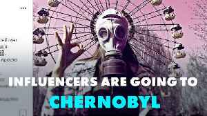 Chernobyl is the new hot spot for influencers [Video]