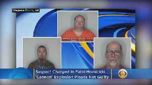 Suspect Charged In Fatal Homemade 'Cannon' Explosion Pleads Not Guilty [Video]