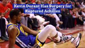 Kevin Durant Gets Immediate Achilles Operation [Video]