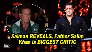 Salman REVEALS, his BIGGEST CRITIC is his father Salim Khan [Video]