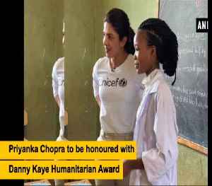 UNICEF to honour Priyanka Chopra with Danny Kaye Humanitarian Award [Video]