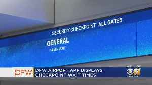 App Now Shows Travelers DFW Airport Security Wait Times [Video]
