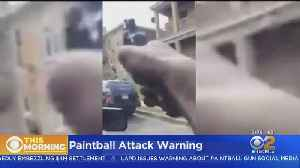 LAPD Warns Of Paintball Attacks That Get Posted On Social Media [Video]