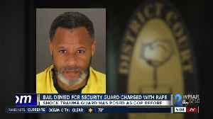 Bail denied for security guard charged with rape [Video]