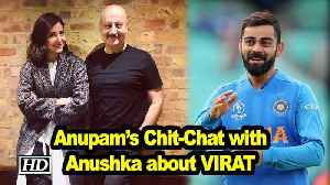 Anupam's Chit-Chat with Anushka about VIRAT KOHLI [Video]