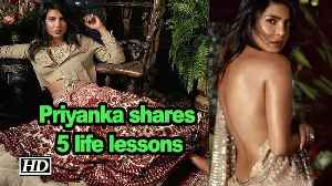 Priyanka shares 5 life lessons: Have nothing to hide [Video]