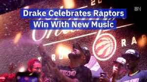 Drake Uses Raptors Win To Release Music [Video]