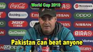 News video: World Cup 2019 | Pakistan can beat anyone: Mickey Arthur