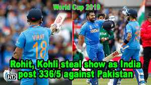 Rohit, Kohli steal show as India post 336/5 against Pakistan [Video]