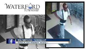 Waterford Township police search for robbery suspect [Video]