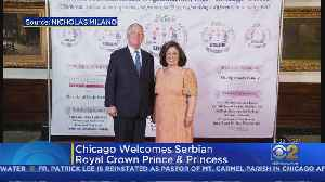 Chicago Welcomes Serbian Royal Crown Prince, Princess [Video]
