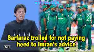 News video: World Cup 2019 | Sarfaraz trolled for not paying heed to Imran's advice