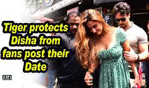 Tiger protects Disha from fans, post their Date [Video]