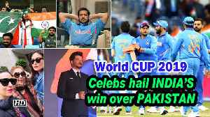 World CUP 2019: Celebs hail INDIA'S win over PAKISTAN [Video]