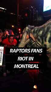 Raptors fans riot in Downtown Montreal [Video]