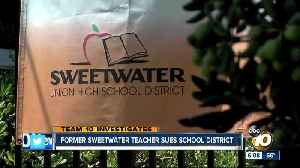 Former Sweetwater Union High School teacher sues school district [Video]