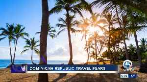 Travel fears mount in the Dominican Republic [Video]