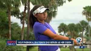 14-year-old golf phenom Alexa Pano's father serves as her caddy [Video]