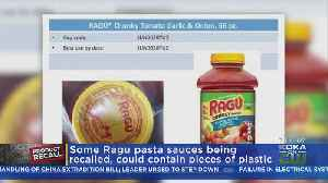 Ragu Pasta Recall: Some Sauces May Contain Plastic Fragments [Video]