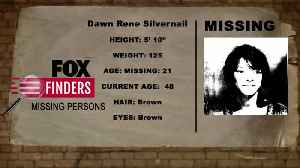 FOX Finders Missing Persons: Dawn Rene Silvernail [Video]