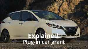 Explained: Plug-in car grant [Video]
