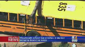 Weymouth School Bus Crashes In Quincy, Bringing Down Live Wires [Video]