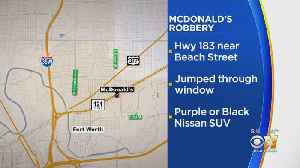 Man Jumps Through McDonald's Drive Thru Window In Fort Worth, Steals Cash Register [Video]