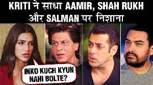 Kriti Sanon TAUNTS Aamir, Shahrukh & Salman Khan's Item Numbers [Video]