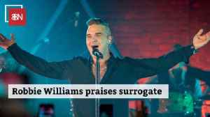 Robbie Williams Is Open About Surrogacy [Video]