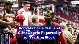 News video: Rockets Chris Paul and Clint Capela Reportedly on Trading Block