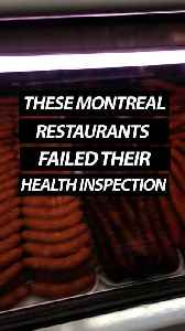 These Restaurants Were Recently Fined For Failing Health Inspections By The City Of Montreal [Video]