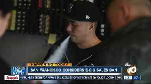 San Francisco to consider e-cigarette sales ban [Video]