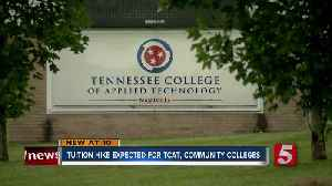 Tuition hike expected for TCAT, community colleges [Video]