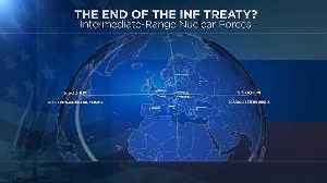 Will the nuclear threat return to Europe if Russia scraps INF treaty? [Video]