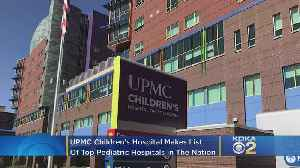 UPMC Children's Hospital Makes Rankings Of Top Pediatric Hospitals In The Nation [Video]