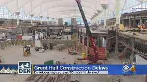DIA Great Hall Project Developer Confirms 38-Month Delays [Video]