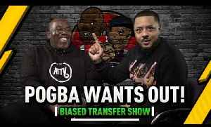 Pogba Wants Out And Should Arsenal Focus On The Youth | Biased Premier League Show ft Troopz [Video]