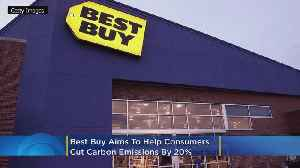 Best Buy Aims To Help Consumers Cut Carbon Emission By 20% By 2030 [Video]