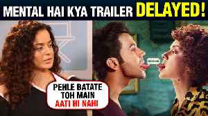 Mental Hai Kya Trailer In TROUBLE | Kanganan Ranaut REACTS On The Controversy [Video]