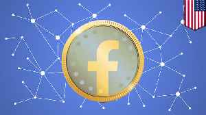 Facebook to launch controversial cryptocurrency by 2020 [Video]